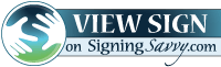 Signing Savvy: Sign Language Dictionary and Resource