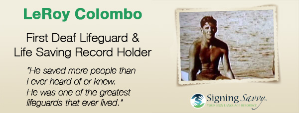Living Loud: LeRoy Colombo – First Deaf Lifeguard and Life Saving Record Holder