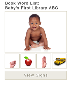 View word list of ASL signs for the book Babys First Library ABC