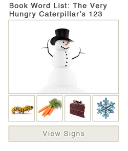 View word list of ASL signs for the book The Very Hungry Caterpillar's Christmas 123