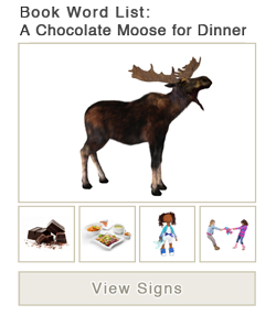 View word list of ASL signs for the book A Chocolate Moose for Dinner