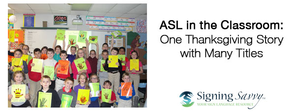 ASL in the Classroom: One Thanksgiving Story with Many Titles