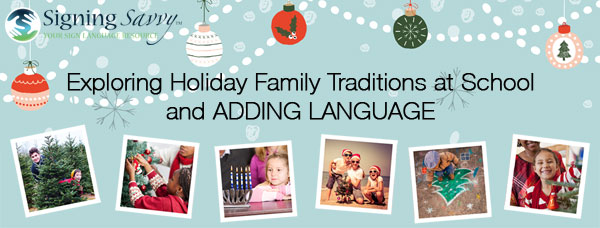 Exploring Holiday Family Traditions at School and ADDING LANGUAGE