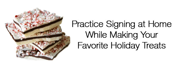 Practice Signing at Home While Making Your Favorite Holiday Treats