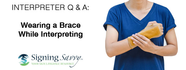 Interpreter Q & A: Wearing a Brace While Interpreting