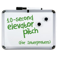 Interpreter 4-1-1: Prepare Your 10-Second Interpreter Elevator Pitch