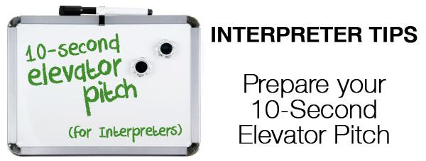 Prepare Your 10-Second Interpreter Elevator Pitch