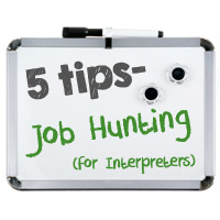 Interpreter 4-1-1: 5 Tips for Job Hunting as an Interpreter