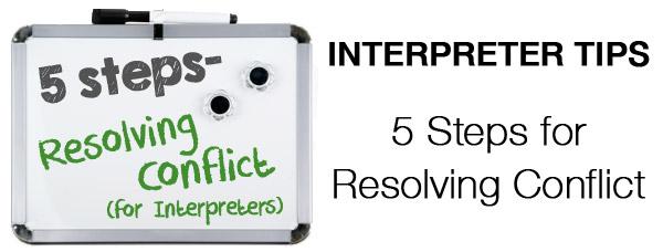 Interpreter 4-1-1: 5 Steps for Resolving Interpreter Conflicts