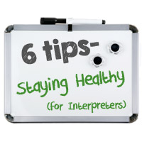 6 Tips for How Interpreters Can Stay Healthy