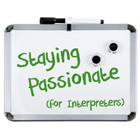 Ways Interpreters Can Stay Passionate