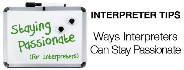 Interpreter 4-1-1: Ways Interpreters Can Stay Passionate