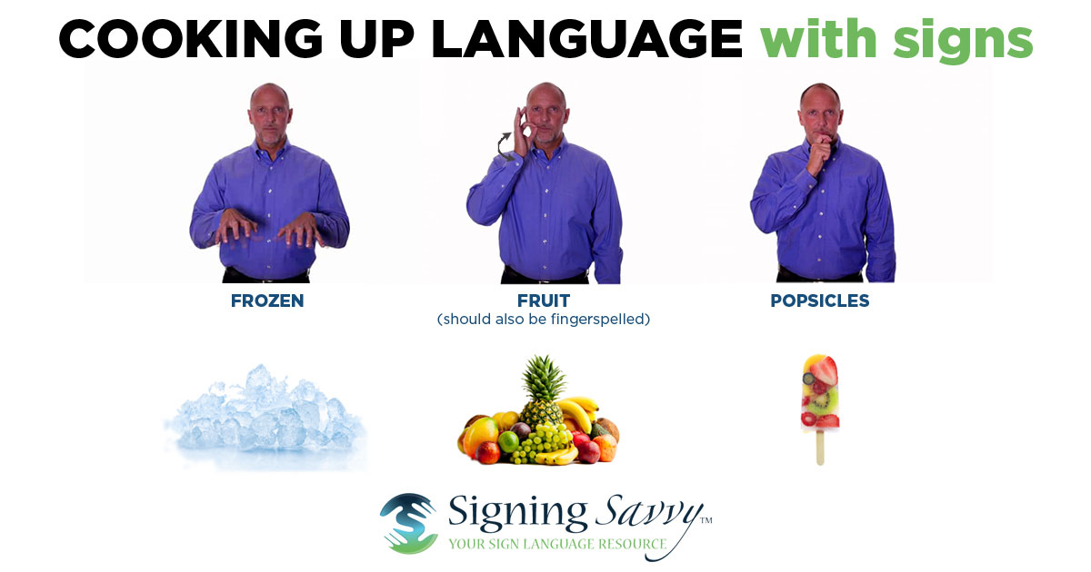 Cooking Up Language With Signs Frozen Fruit Popsicles