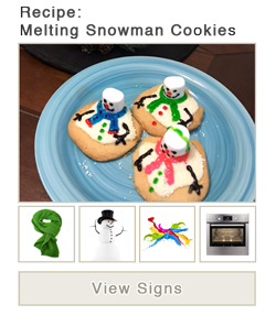View word list of ASL signs for Melting Snowman Cookies