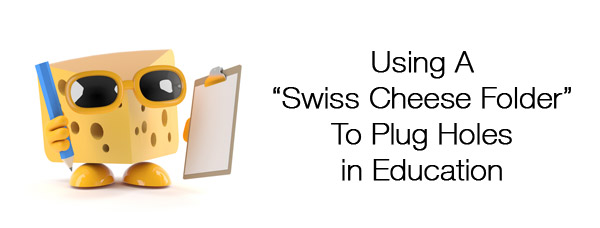 Using a Swiss Cheese Folder to Plug Holes in Education
